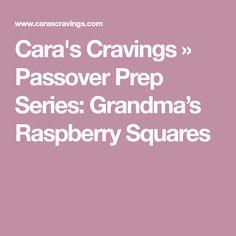 Passover Prep Series: Grandma's Raspberry Squares Squares, Cravings, Something To Do, Cake Recipes, Raspberry, Prepping, Sweets, Passover 2017, Blog