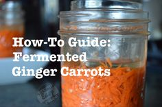 How-to Guide: Fermented Ginger Carrots (with video!). This is one of the easiest ways to make fermented veggies...no special equipment required. I've even included a video and a troubleshooting section at the end. Time to get started with probiotics at home. You'll save a ton of money! Take a look and repin. #paleo #fermentedfood