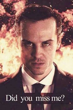 Moriarty ~ Did you miss me?