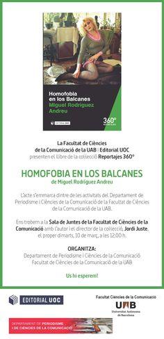 """Presentación de """"Homofobia en los balcanes"""" de Miguel Rodriguez. 10 de marzo de 2015 en la Universitat Autònoma de Barcelona a las 12:00h.  #Reportajes360 #EditorialUOC #Homofobia #Balcanes #libros #periodismo #comunicación #Barcelona"""