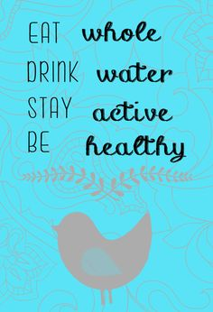 Eat whole, Drink water, Stay active, Be healthy #viqua