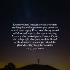 www.ThinkPozitive.com - quotesndnotes: Respect yourself enough to walk...