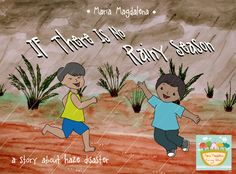 """""""If there is no rainy season"""" Short story about haze disaster from a kid's point of view. Written and illustrated by Maria Magdalena."""