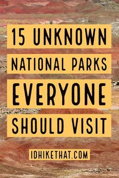 Did you know the United States has 59 National Parks. Visit idhikethat.com to find out 15 lesser known parks to add to your bucket list.
