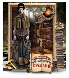 """Steampunk City Librarian"" by collagette ❤ liked on Polyvore featuring art"
