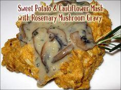 Sweet Potato and Cauliflower Mash with Rosemary Mushroom Gravy