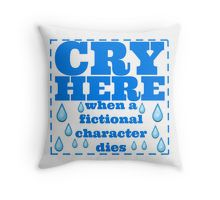 cry here Throw Pillow