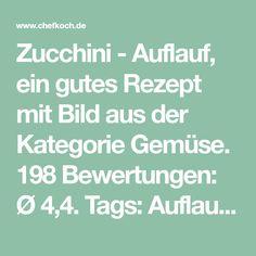 Zucchini - Auflauf, ein gutes Rezept mit Bild aus der Kategorie Gemüse. 198 Bewertungen: Ø 4,4. Tags: Auflauf, Deutschland, Europa, Gemüse, Hauptspeise, Party, Rind, Schwein