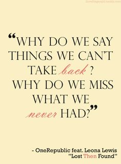 Find images and videos about quotes, one republic and leona lewis on We Heart It - the app to get lost in what you love. Great Quotes, Quotes To Live By, Inspirational Quotes, Great Words, Love Words, One Republic Lyrics, One Republic Quotes, Lyric Quotes, Me Quotes