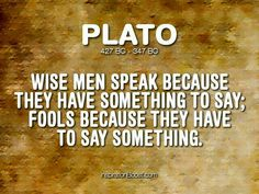 Plato's philosophy is a dignified preface to future religion. Sassy Quotes, Me Quotes, Qoutes, Plato Quotes, Dont Be A Fool, Philosophical Quotes, Worth Quotes, History Quotes, Talking Quotes