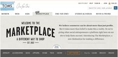 More big news in the cause space: yesterday 'Buy One Give One' pioneer TOMS launched a new online store called TOMS Marketplace that features a curated collection of 200 socially conscious products from 30 different companies.
