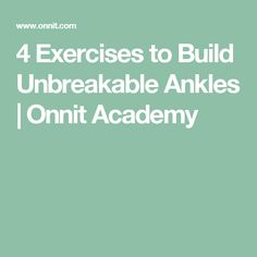 4 Exercises to Build Unbreakable Ankles | Onnit Academy