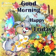 Friday Morning Greetings, Happy Friday Gif, Friday Morning Quotes, Good Morning Happy Friday, Good Morning Prayer, Good Night Greetings, Good Night Messages, Morning Prayers, Good Morning Gif Funny