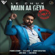 Le Chuk Main Aa Geya Lyrics Parmish Verma New Song. Music by Desi Crew And Lyrics by Jimmy Kotkapura. Music Present by Juke Dock. Mr-lyrics Provide Punjabi