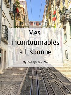 Mes incontournables pour un long week-end à Lisbonne • Escapades etc.