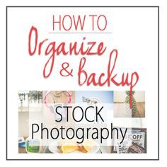 How to Organize and Backup Your Stock Photography | Blogging Tips | Follow my Blogging Boards at www.pinterest.com/jilllevenhagen