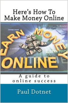 Heres How To Make Money Online