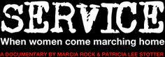 Service: When Women Come Marching Home  A documentary by Marcia Rock & Patrica Lee Stotter
