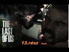 Pank Gameplay & The Last of Us™ Remastered 13.Rész [ PS4]