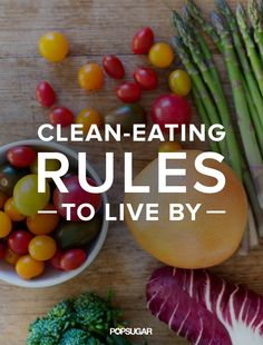 The clean-eating rules you should always follow.