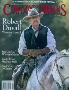 Cowboys & Indians Magazine June 2006 (The Premier Magazine of the West, Volume Number Hollywood Actor, Classic Hollywood, Sandra Day O'connor, Lonesome Dove, Robert Duvall, Tv Westerns, Cowboy Up, Cowboys And Indians, Movie Poster Art