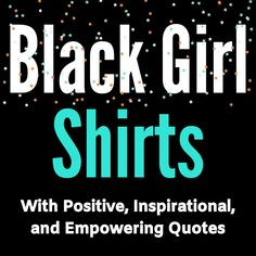 Stephanie Lahart Black Girl Empowerment Quotes on Sweatshirts, Hoodies, and Tees. A t-shirt/apparel clothing line that empowers African American girls all over the world. Tee shirts that you can wear with confidence and pride. Black Girl Shirts, Black Girls, Black Women, Girl Empowerment, Empowerment Quotes, African American Girl, American Girls, Black Pride, Apparel Clothing