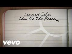 Leonard Cohen - Show Me the Place It's a newer Leonard Cohen song, but easily one of my favorites ever.