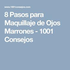 8 Pasos para Maquillaje de Ojos Marrones - 1001 Consejos