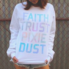 """All you need is a little faith, trust, and pixie dust."" -Peter Pan I am obsessed with this top."