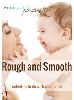 Productive Parenting: Preschool Activities - Rough and Smooth - Late Infant Activities