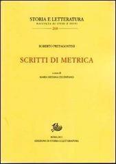 Scritti di metrica / Roberto Pretagostini ; a cura di Maria Silvana Celentano - Roma : Edizioni di Storia e Letteratura, 2011