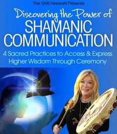 Join & Discover the Power of #Shamanic Communication: 4 #Sacred #Practices to Access & Express Higher #Wisdom Through #Ceremony. #Shamans understand that the higher communication we receive through shamanic #methods can be used to access deeper #knowledge for our daily lives & positively shift challenging situations. #Discover how to #access levels of communication that go beyond the #mind #body to engage your #soul…