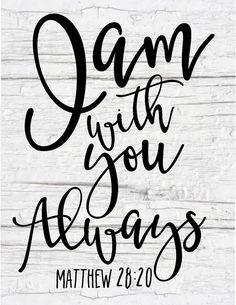 I am with you always Mathew bible verse Scripture Verses, Bible Verses Quotes, Bible Scriptures, Faith Quotes, Healing Scriptures, Healing Quotes, Heart Quotes, Tattoo Scripture, Chalkboard Scripture