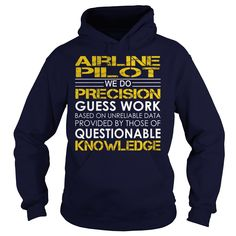 Airline Pilot We Do Precision Guess Work Knowledge T-Shirts, Hoodies. VIEW…