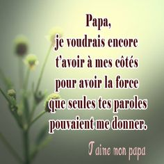 Papa, tu me manques. Tu Me Manques Papa, Godly Relationship, French Quotes, Les Sentiments, Thoughts, Happy, Funeral, Images, Messages