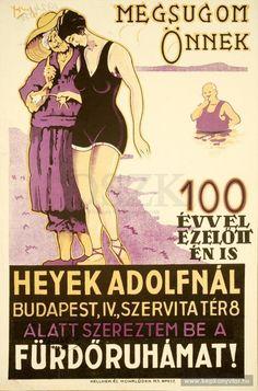 Megsúgom Önnek, 100 évvel ezelőtt én is Heyek Adolfnál .. szereztem be a fürdőruhámat!
