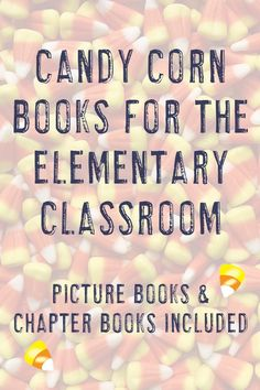Make reading and learning fun in the elementary classroom with this list of eight books about candy corn for kids. Teachers will love both the picture books and chapter books recommended. Click through to see them all now! Classroom Pictures, Chapter Books, Picture Books, Candy Corn, Professional Development, Anchor Charts, Fun Learning, Activities For Kids, Kindergarten