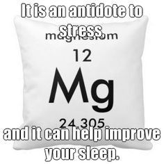 It is an antidote to stress, and it can help improve your sleep.•Most people benefit from 400 to 1,000 mg a day. •The most absorbable forms are magnesium citrate, glycinate taurate, or aspartate, although