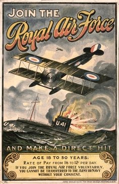 An early RAF poster - the RAF was only just beginning. Aeroplanes were very new technology and rather risky - many had canvas and wooden wings, flimsy propellers, and early British fighter-plane models had no fitted guns, so dogfights consisted of pilots having an airborne shoot-out with pistols or rifles!