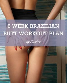 Take your butt from flat to full in 6 weeks with our Brazilian Butt Workout Plan. #buttworkoutplan #Brazilianbuttlift