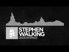 [Electronic] - Stephen Walking - Dads In Space [Monstercat Release] - YouTube