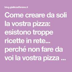 Come creare da soli la vostra pizza: esistono troppe ricette in rete... perché non fare da voi la vostra pizza personalizzata? seguite queste semplicissime istruzioni! Pane Pizza, Anna, Weddings, Mariage, Wedding, Marriage, Casamento