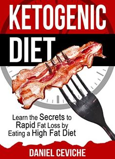 Ketogenic Diet: Learn The Secrets To Rapid Fat Loss By Eating A High Fat Diet! (Keto Diet, Fat Loss, Healthy Recipes, Lose Weight) by Daniel Ceviche http://www.amazon.com/dp/B017Y97F5C/ref=cm_sw_r_pi_dp_p7Vwwb0H87M7Y