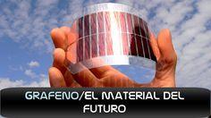Grafeno   El Material del Futuro