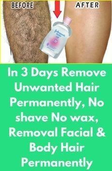 In JUST 3 Days Remove Unwanted Hair, No Shave No Wax, Removal Facial & Body Hair Permanently - Page 2 of 2 - The World of Health