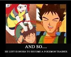 ?!?!?!?! Pokémon and Naruto crossover....Brock went to the ninja academy! And got beat up by Naruto's mother!!