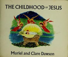 The Childhood of Jesus Muriel Dawson.  I love these illustrations!