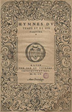 Une œuvre sûre de Bernard Salomon   Hymnes du temps et de ses parties, Lyon, Jean de Tournes, 1560, in-4 (BmL, Rés 373727, page de titre)