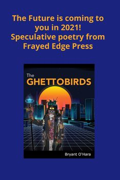 We're pleased to announce this awesome poetry collection, forthcoming in 2021 -- The Ghettobirds by Bryant O'Hara. #poetry #books #speculative #Afrofuturism Technological Singularity, Poems In English, Poetry Contests, Poetry Collection, Street Smart, Poetry Books, Short Stories, Science Fiction, Literature