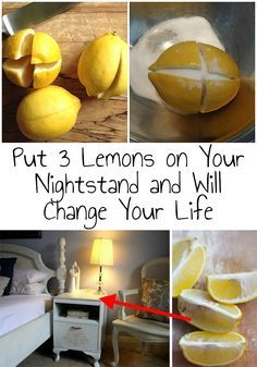Put 3 Lemons on Your Nightstand and Will Change Your Life